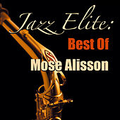 Jazz Elite: Best Of Mose Allison de Mose Allison