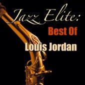 Jazz Elite: Best Of Louis Jordan by Louis Jordan