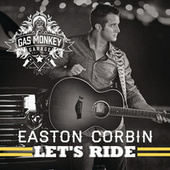 Let's Ride von Easton Corbin
