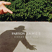 Sinner Like You by Parson James