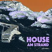 House am Strand, Vol. 1 (Relaxed Beach House Tunes) by Various Artists