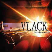 There Is No Death by Vlack