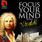 Focus Your Mind with Vivaldi: 50 Tracks by Various Artists