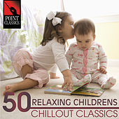 50 Relaxing Childrens Chillout Classics by Various Artists