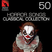 50 Horror Songs: Classical Collection by Various Artists