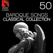 50 Baroque Songs: Classical Collection by Various Artists