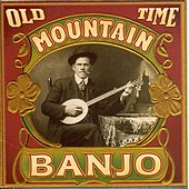 Old Time Mountain Banjo by Various Artists
