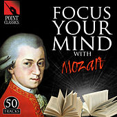 Focus Your Mind with Mozart: 50 Tracks by Various Artists
