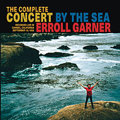 The Complete Concert by the Sea (Expanded) van Erroll Garner