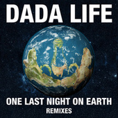 One Last Night On Earth (Remixes) von Dada Life