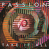 Passion: Take It All (Live/Deluxe Edition) by Passion