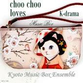 choo choo Loves Korean Dramas Music Box by Kyoto Music Box Ensemble