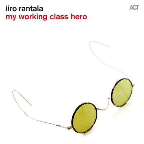 My Working Class Hero by Iiro Rantala