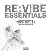 Re:Vibe Essentials - Tech House, Vol. 1 by Various Artists