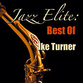Jazz Elite: Best Of Ike Turner de Ike Turner