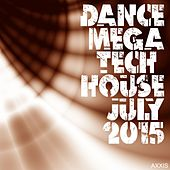 Dance Mega Tech House July 2015 by Various Artists