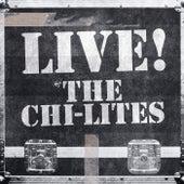 Live! Chi-Lites von The Chi-Lites