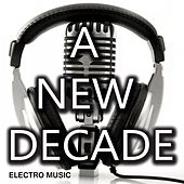 A New Decade - Electro Music by Various Artists
