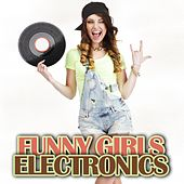 Funny Girls Electronics von Various Artists