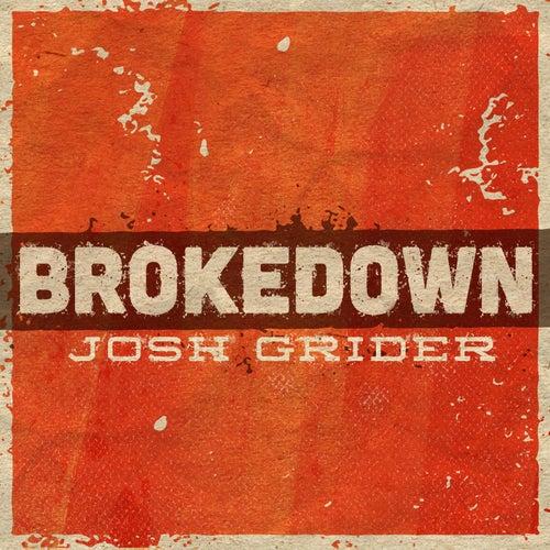 Brokedown by Josh Grider