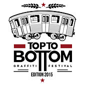 Top to Bottom, Graffiti Festival édition 2015 by Various Artists