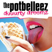Duuurty Dreemz (Remixes) von The Potbelleez