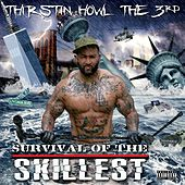Survival of the Skillest by Thirstin Howl The 3rd