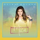 Deixa Molhar von Mica Condé