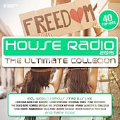 House Radio 2015 - The Ultimate Collection by Various Artists