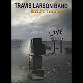 Shift Happens: Live in Mexicali by Travis Larson Band