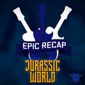 Epic Recap: Jurassic World by Anime Kei