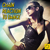 Chain Reaction to Dance by Various Artists