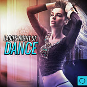 Ladies Night of Dance by Various Artists