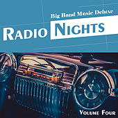Big Band Music Deluxe: Radio Nights, Vol. 4 de Various Artists