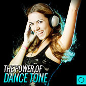 The Power of Dance Tone by Various Artists