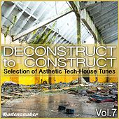 Deconstruct to Construct, Vol. 7 - Selection of Asthetic Tech-House Tunes by Various Artists