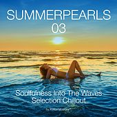 Summerpearls 03 Soulfulness Into the Waves Selection Chillout de Various Artists
