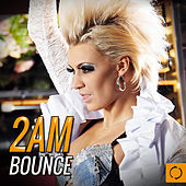 2am Bounce by Various Artists
