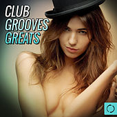 Club Grooves Greats by Various Artists