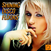 Shining Disco Floors by Various Artists