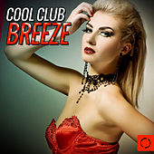 Cool Club Breeze by Various Artists