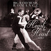 Big Band Music Romance: Heart to Heart, Vol. 2 de Various Artists