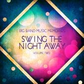 Big Band Music Memories: Swinging the Night Away, Vol. 2 de Various Artists
