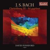 Bach: Clavierübung - Dritter Theil, Partite Diverse Sopra by David Ponsford