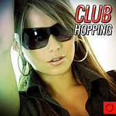 Club Hopping by Various Artists