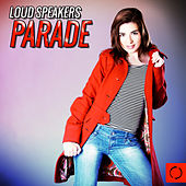 Loud Speakers Parade by Various Artists