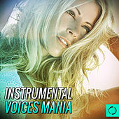 Instrumental Voices Mania by Various Artists