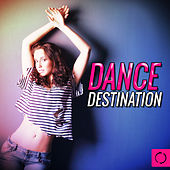 Dance Destinations by Various Artists