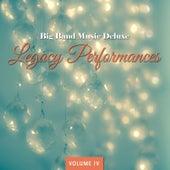 Big Band Music Deluxe: Legacy Performances, Vol. 4 de Various Artists