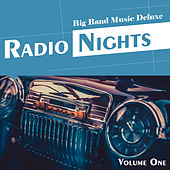 Big Band Music Deluxe: Radio Nights, Vol. 1 de Various Artists